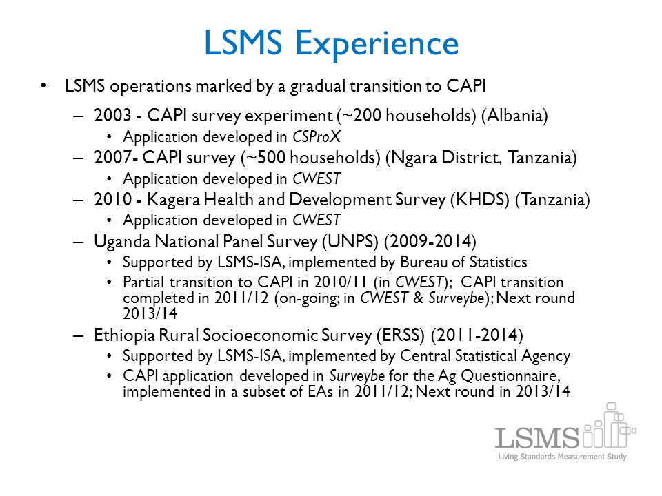 LSMS Experience LSMS operations marked by a gradual transition to CAPI