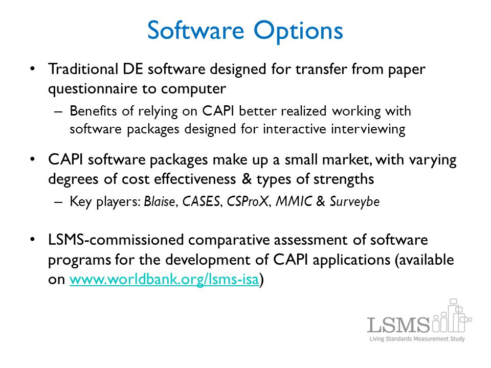 Software Options Traditional DE software designed for transfer from paper questionnaire to computer.