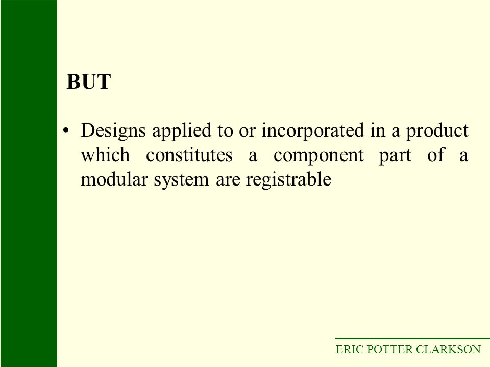 BUT Designs applied to or incorporated in a product which constitutes a component part of a modular system are registrable.