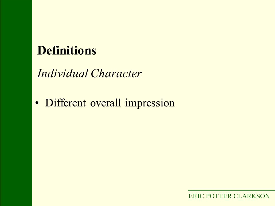 Definitions Individual Character Different overall impression