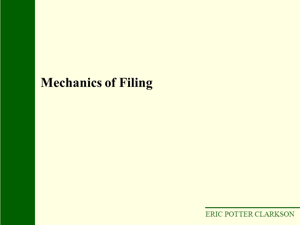Mechanics of Filing ERIC POTTER CLARKSON