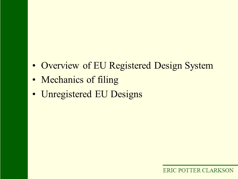 Overview of EU Registered Design System Mechanics of filing