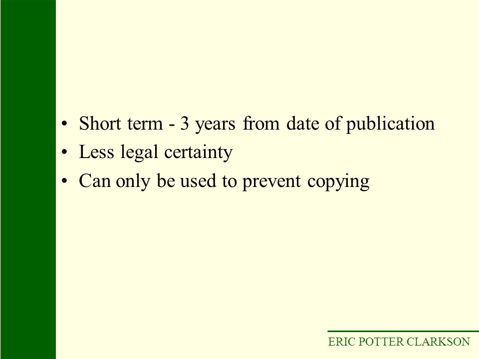 Short term - 3 years from date of publication Less legal certainty