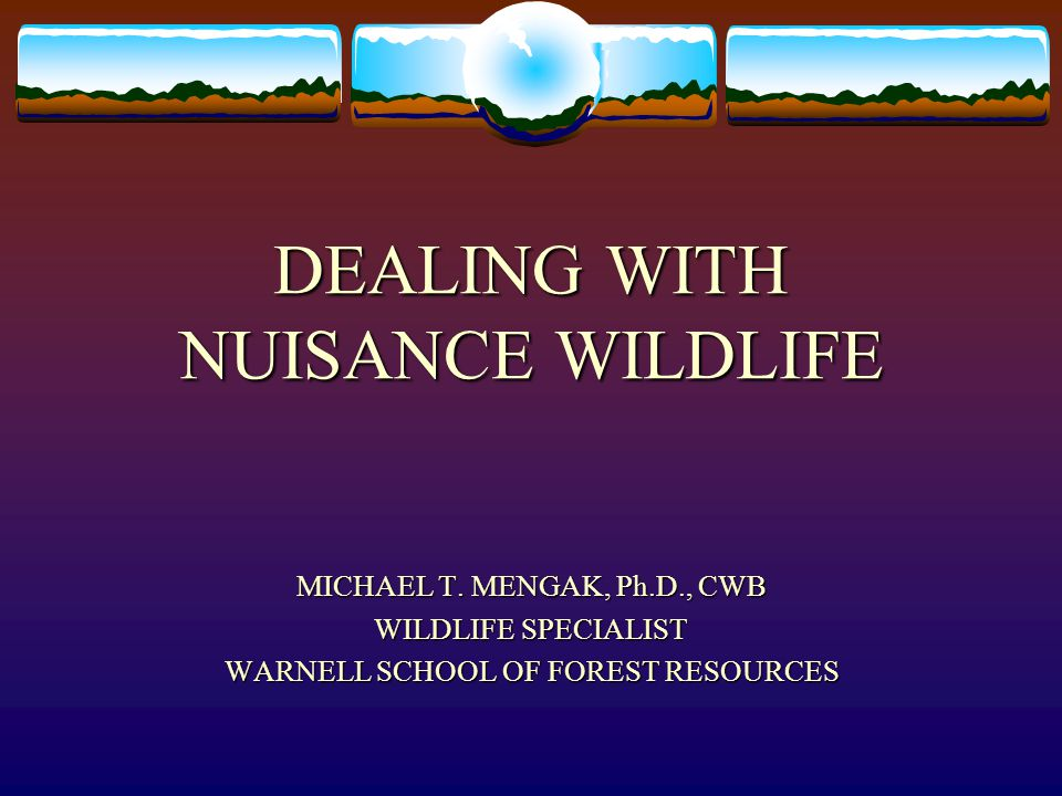 DEALING WITH NUISANCE WILDLIFE