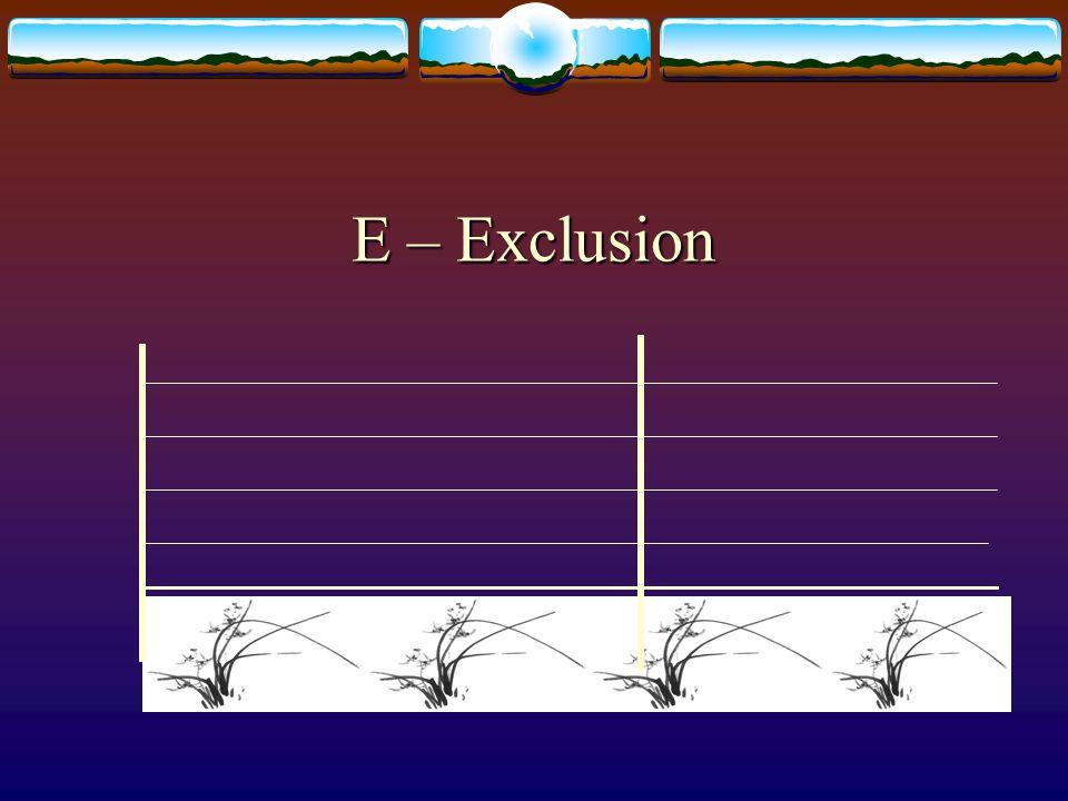 E – Exclusion