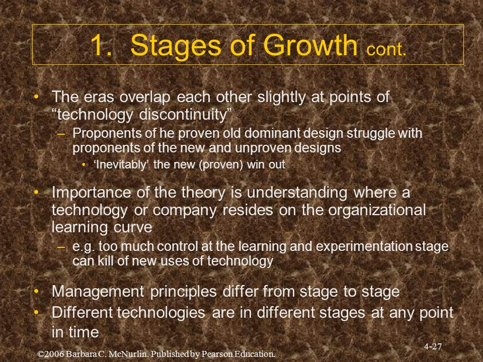 1. Stages of Growth cont. The eras overlap each other slightly at points of technology discontinuity