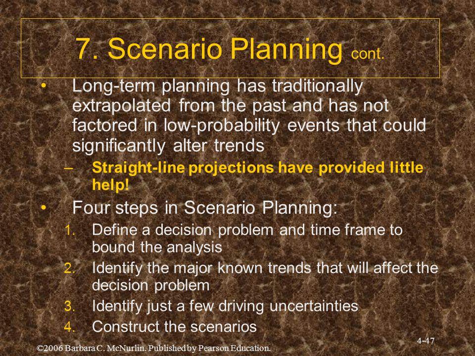 7. Scenario Planning cont.