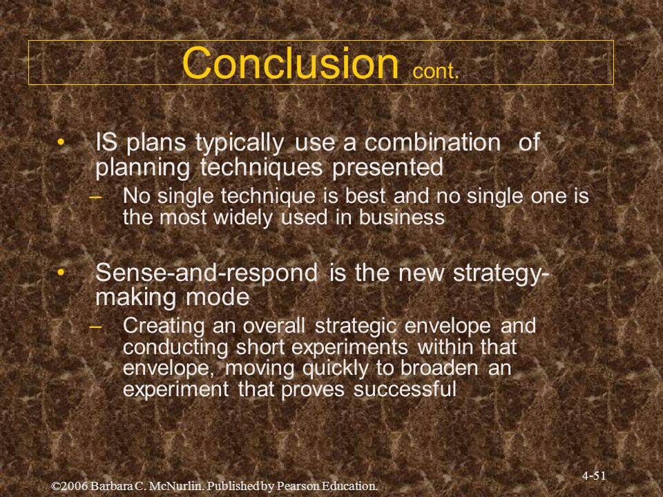 Conclusion cont. IS plans typically use a combination of planning techniques presented.