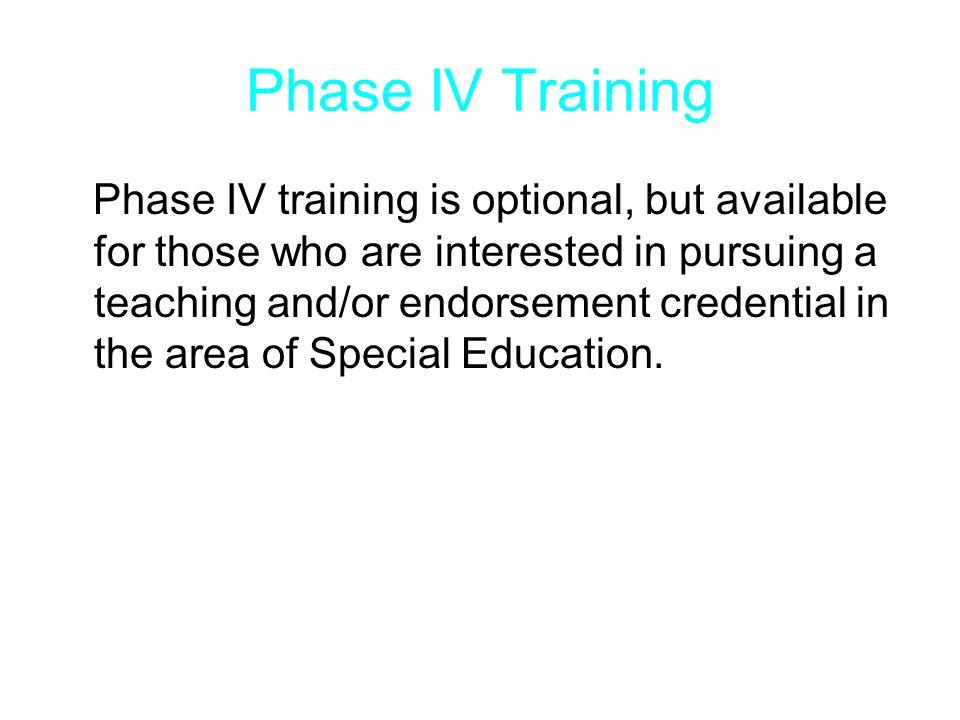 Phase IV Training