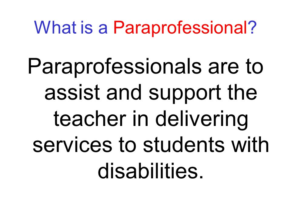 What is a Paraprofessional