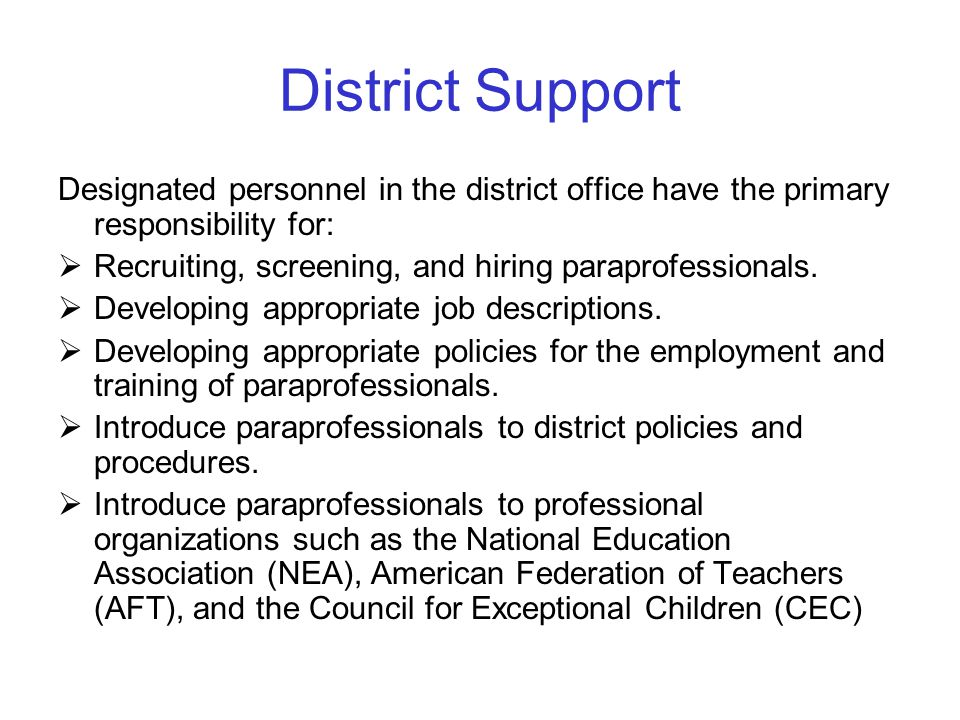 District Support Designated personnel in the district office have the primary responsibility for: