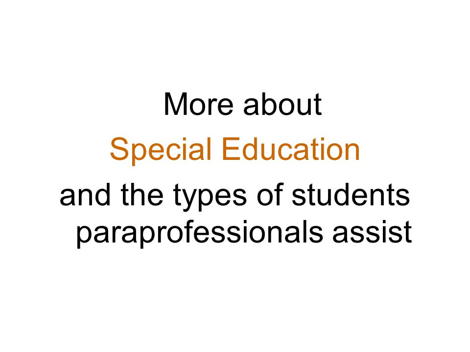 and the types of students paraprofessionals assist