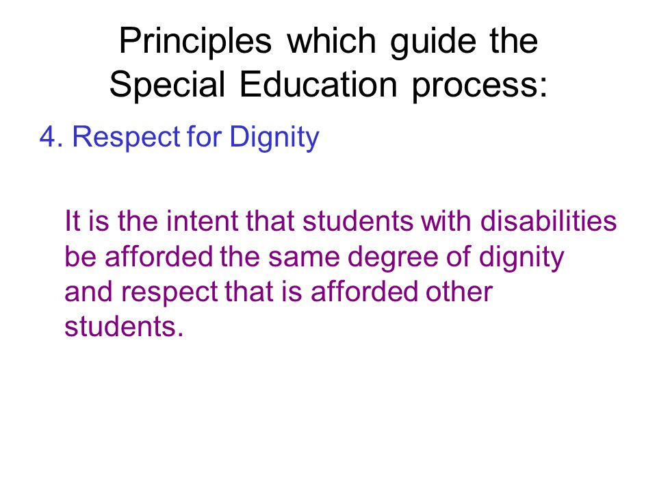 Principles which guide the Special Education process: