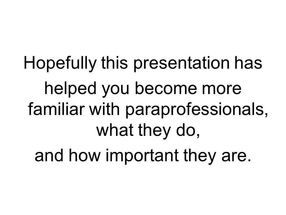 Hopefully this presentation has