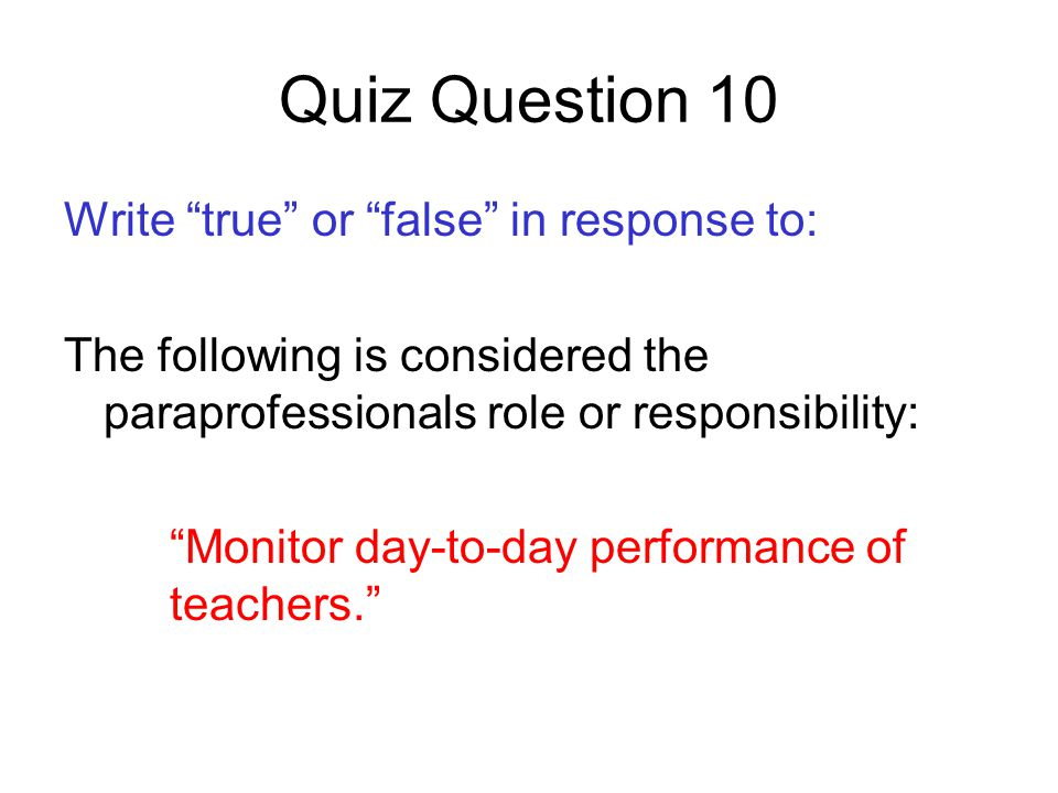 Quiz Question 10 Write true or false in response to:
