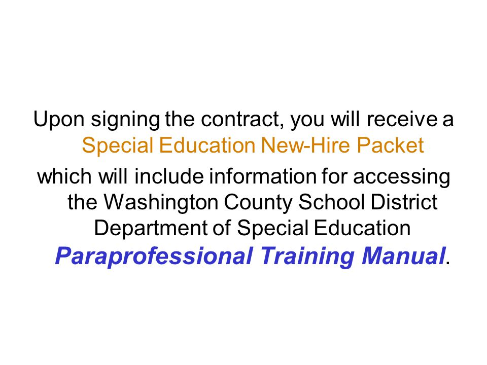 Upon signing the contract, you will receive a Special Education New-Hire Packet