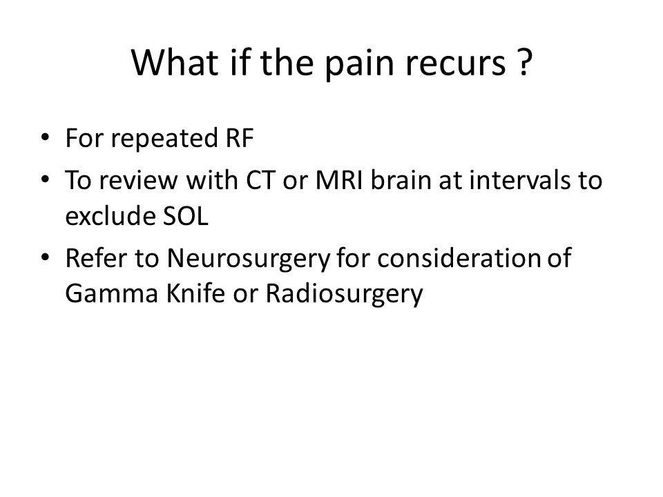 What if the pain recurs For repeated RF