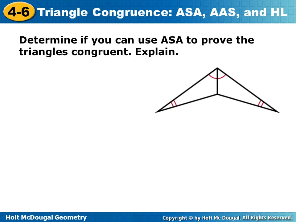 Determine if you can use ASA to prove the triangles congruent. Explain.