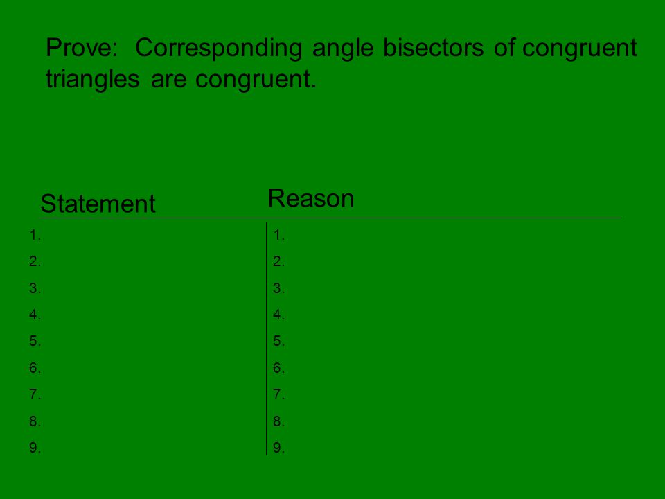 Prove: Corresponding angle bisectors of congruent triangles are congruent.