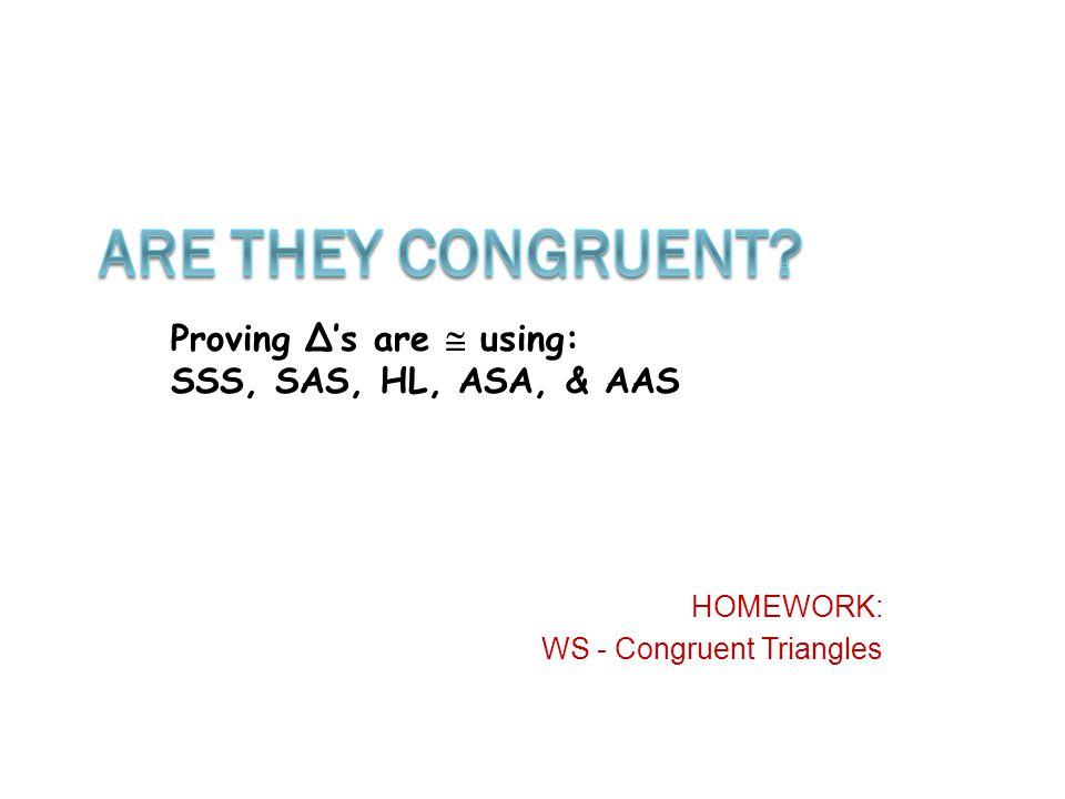 HOMEWORK: WS - Congruent Triangles