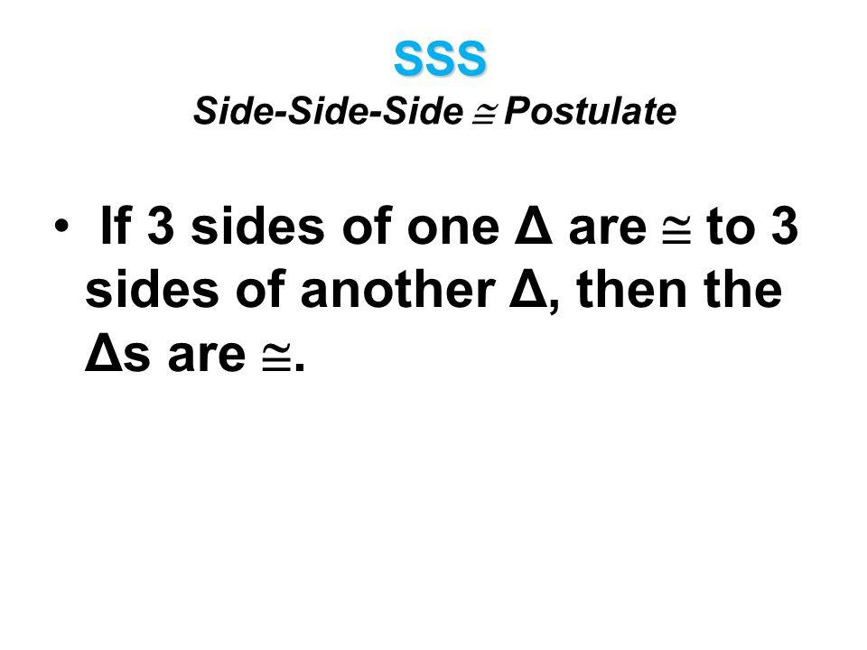 SSS Side-Side-Side  Postulate