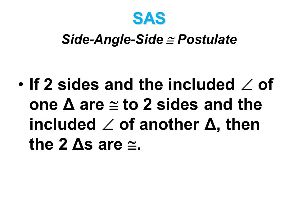 SAS Side-Angle-Side  Postulate