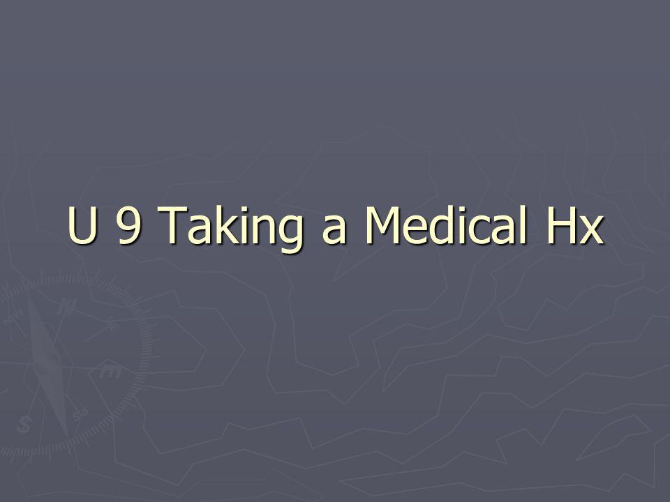 U 9 Taking a Medical Hx
