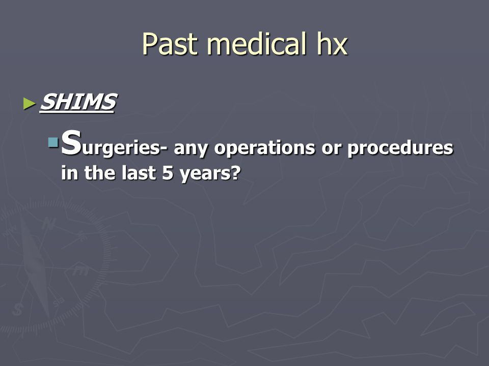 Surgeries- any operations or procedures in the last 5 years
