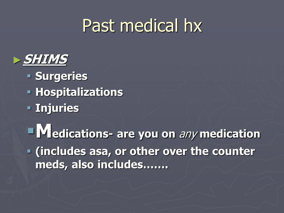 Medications- are you on any medication