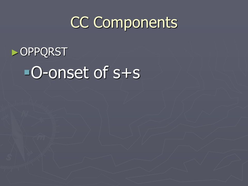 CC Components OPPQRST O-onset of s+s