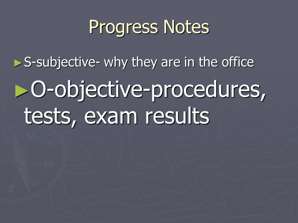 O-objective-procedures, tests, exam results