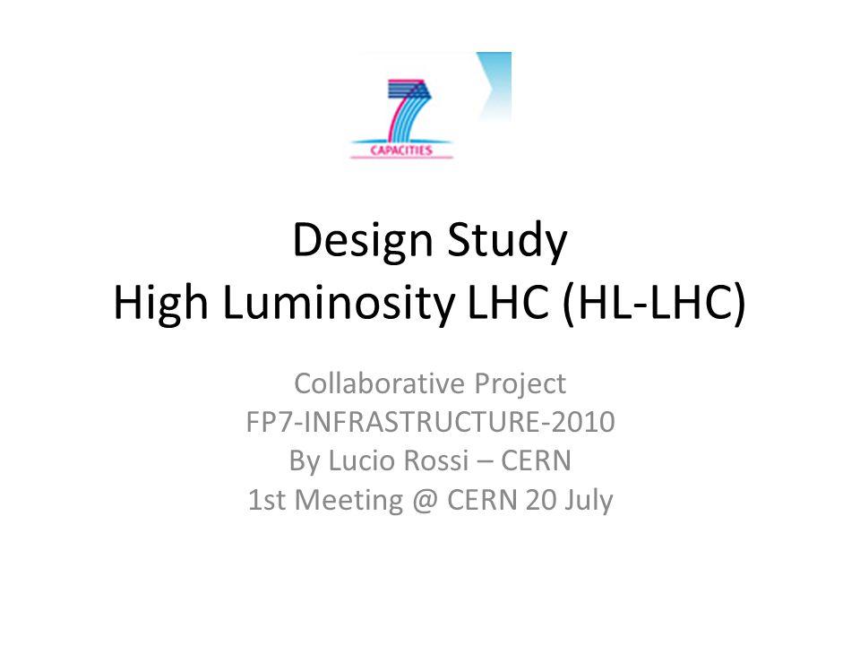 Design Study High Luminosity LHC (HL-LHC)