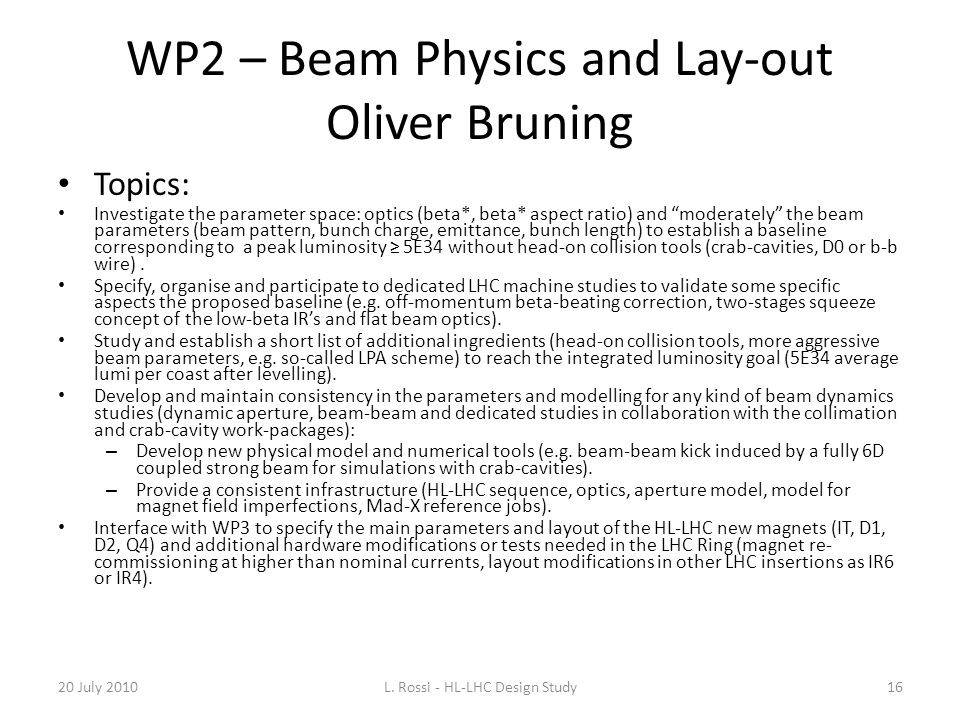 WP2 – Beam Physics and Lay-out Oliver Bruning