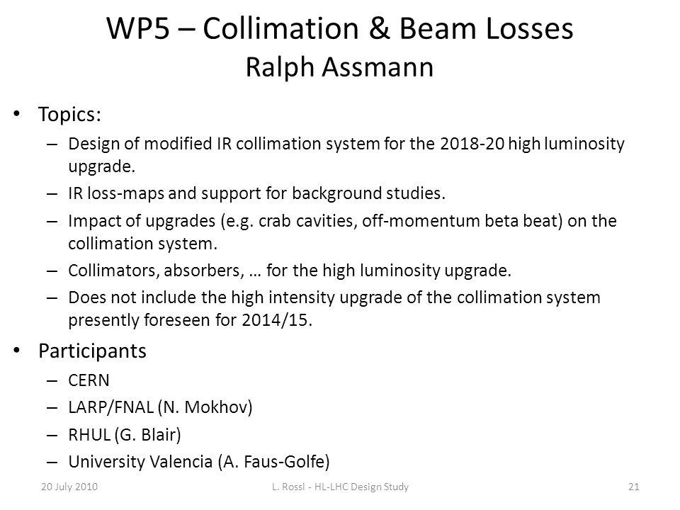 WP5 – Collimation & Beam Losses Ralph Assmann