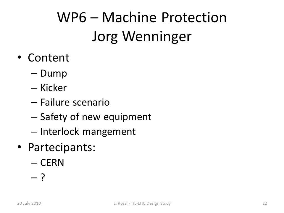 WP6 – Machine Protection Jorg Wenninger