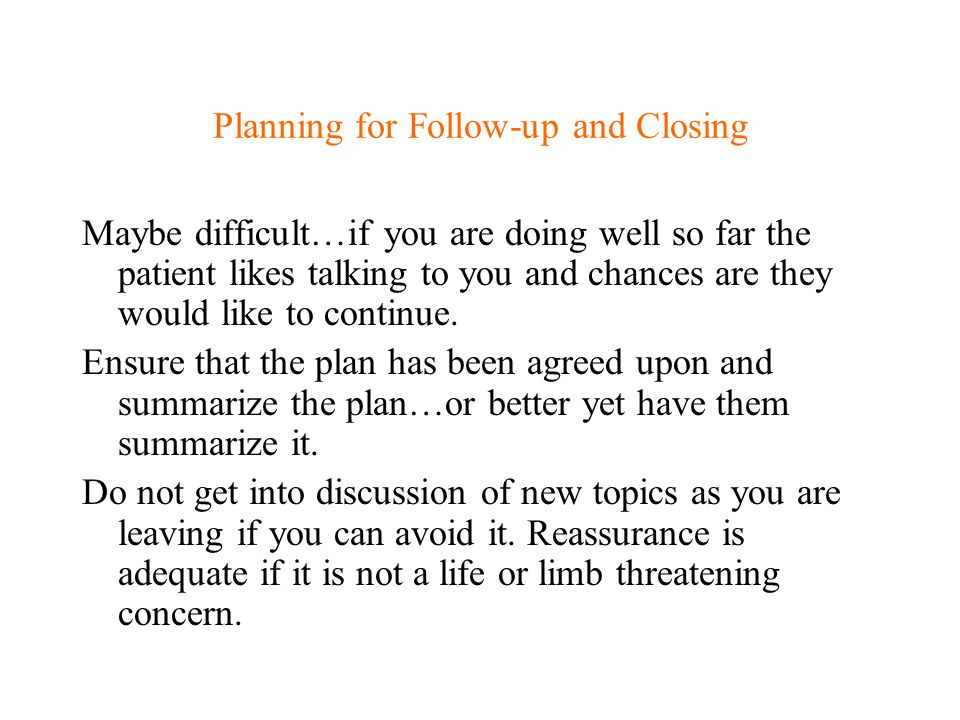 Planning for Follow-up and Closing