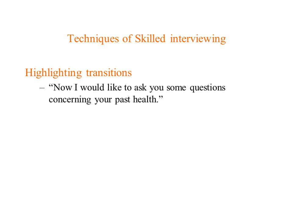 Techniques of Skilled interviewing