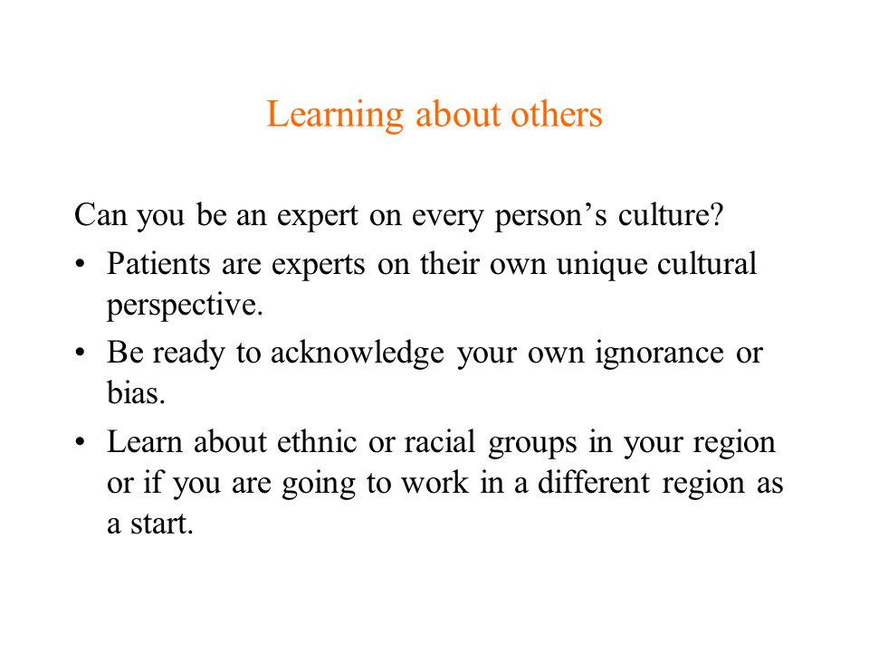 Learning about others Can you be an expert on every person's culture