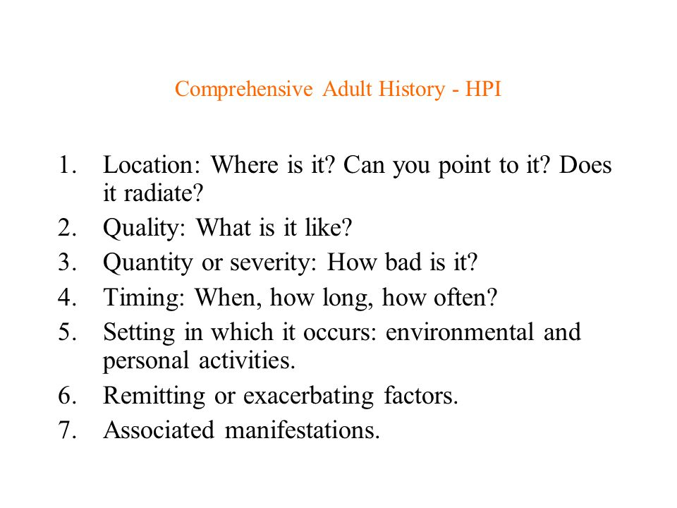 Comprehensive Adult History - HPI