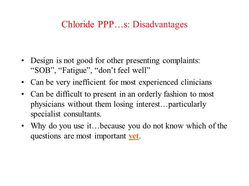 Chloride PPP…s: Disadvantages