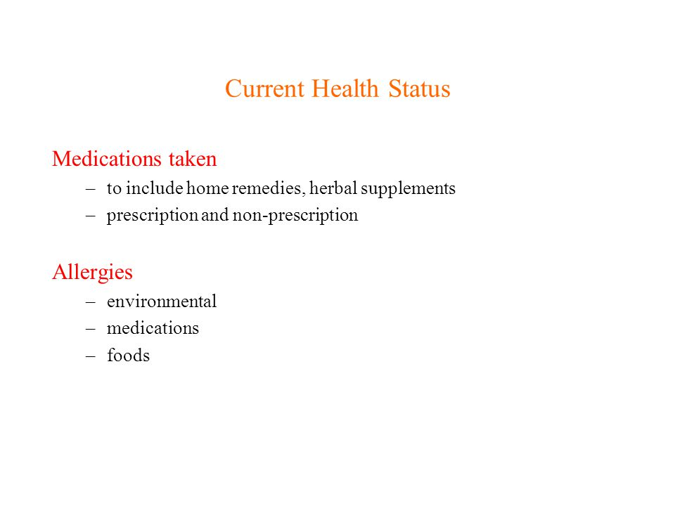 Current Health Status Medications taken Allergies