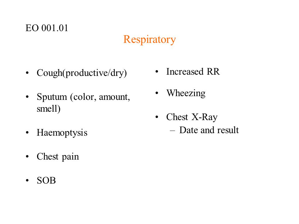 Respiratory EO 001.01 Cough(productive/dry)