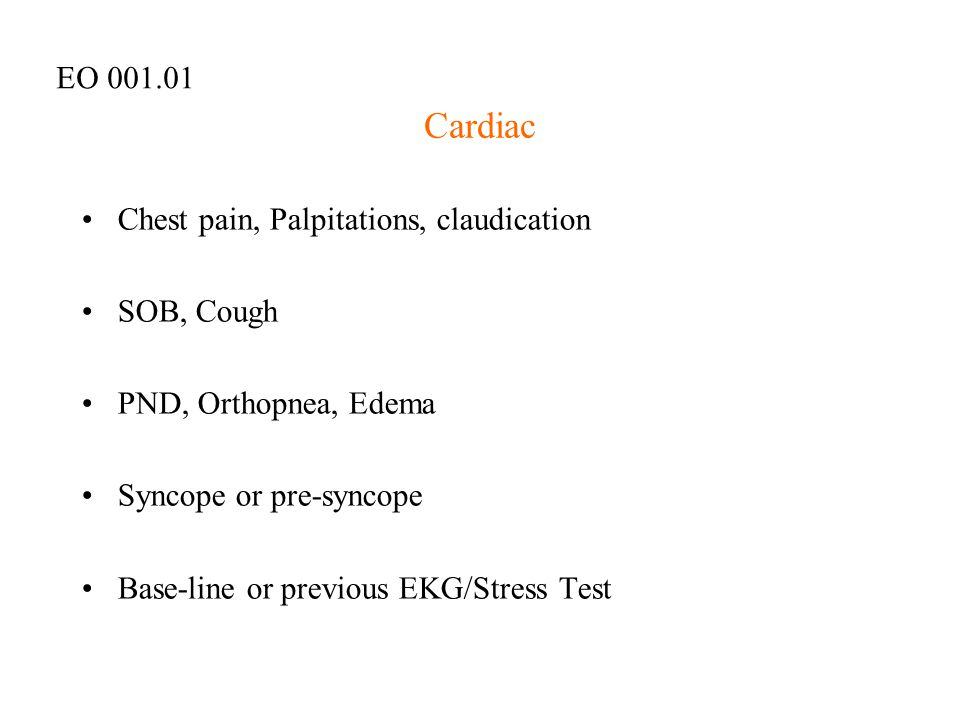 Cardiac EO 001.01 Chest pain, Palpitations, claudication SOB, Cough
