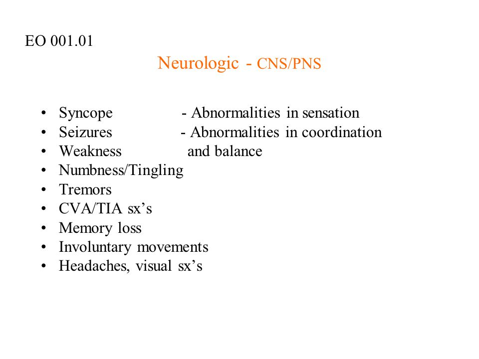 Neurologic - CNS/PNS EO 001.01 Syncope - Abnormalities in sensation