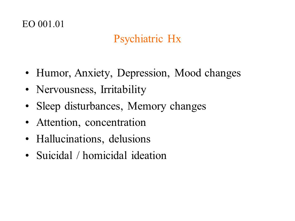 Humor, Anxiety, Depression, Mood changes Nervousness, Irritability