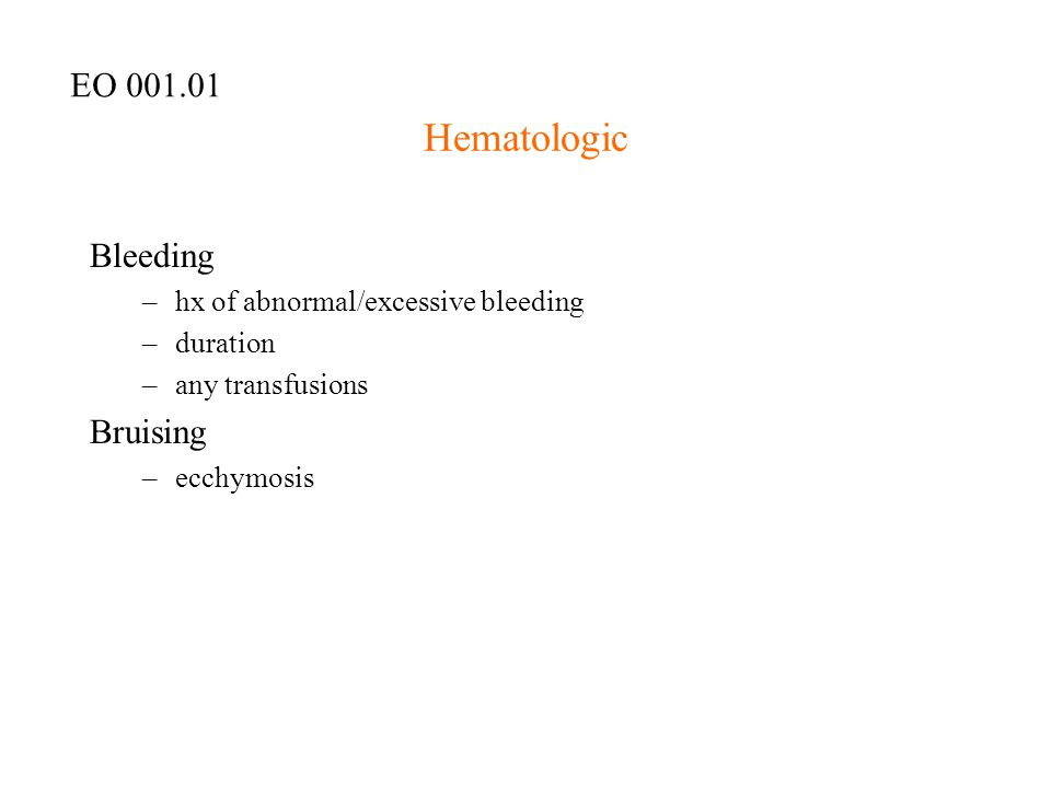 Hematologic EO 001.01 Bleeding Bruising