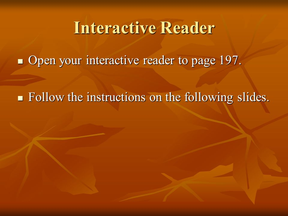 Interactive Reader Open your interactive reader to page 197.