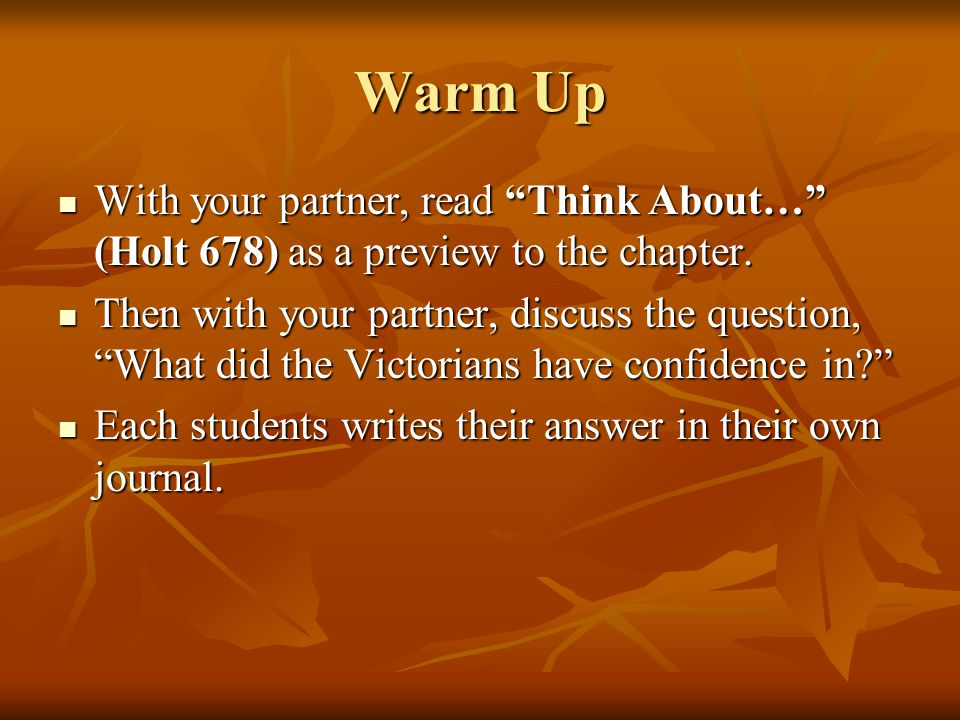 Warm Up With your partner, read Think About… (Holt 678) as a preview to the chapter.