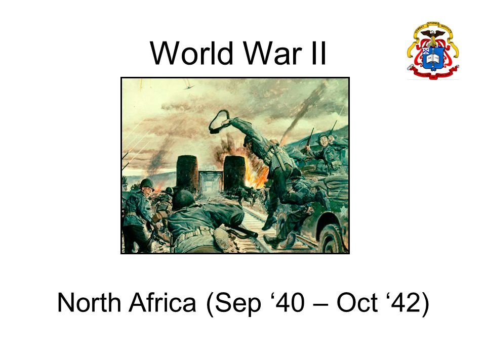 North Africa (Sep '40 – Oct '42)