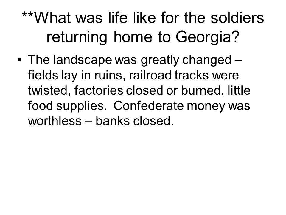 **What was life like for the soldiers returning home to Georgia